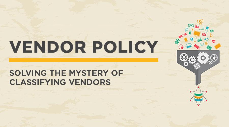 082018-vendor-policy-classifying-vendors-900x500