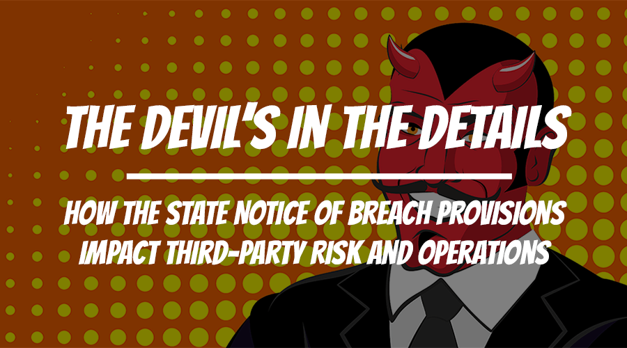 Devil in the Details - How State Notice of Breach Provisions Impact Third-Party Risk and Operations - Image 900x500